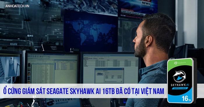 Ổ cứng giám sát Seagate SkyHawk AI 16TB đã có tại Việt Nam