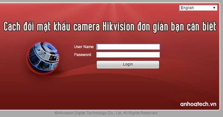 Cách đổi mật khẩu camera Hikvision đơn giản bạn cần biết khi cần đổi